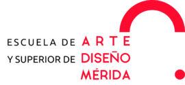 Escuela de Arte y Superior de Diseño de Mérida